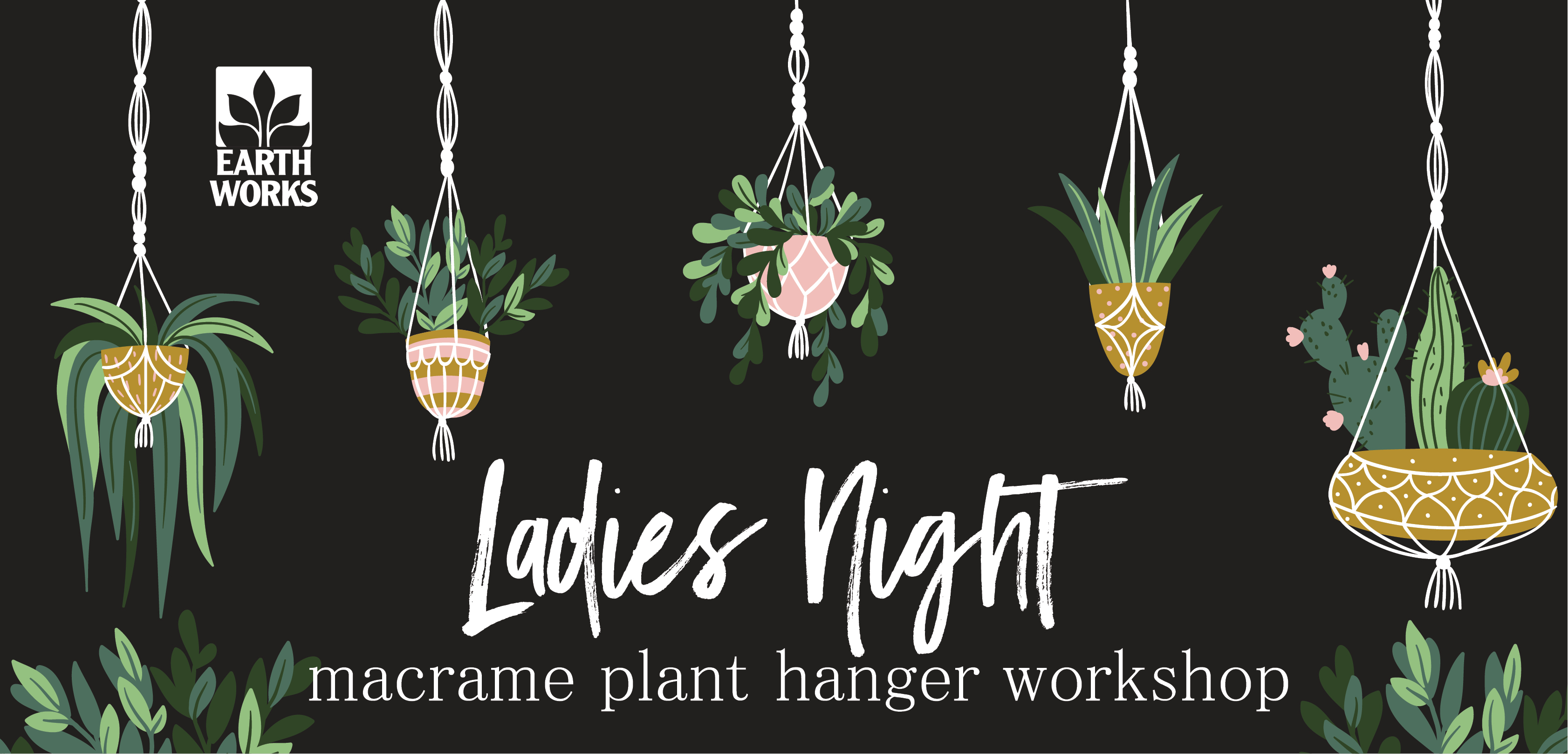 Ladies Night Macrame Plant Hanger Workshop Earthworks