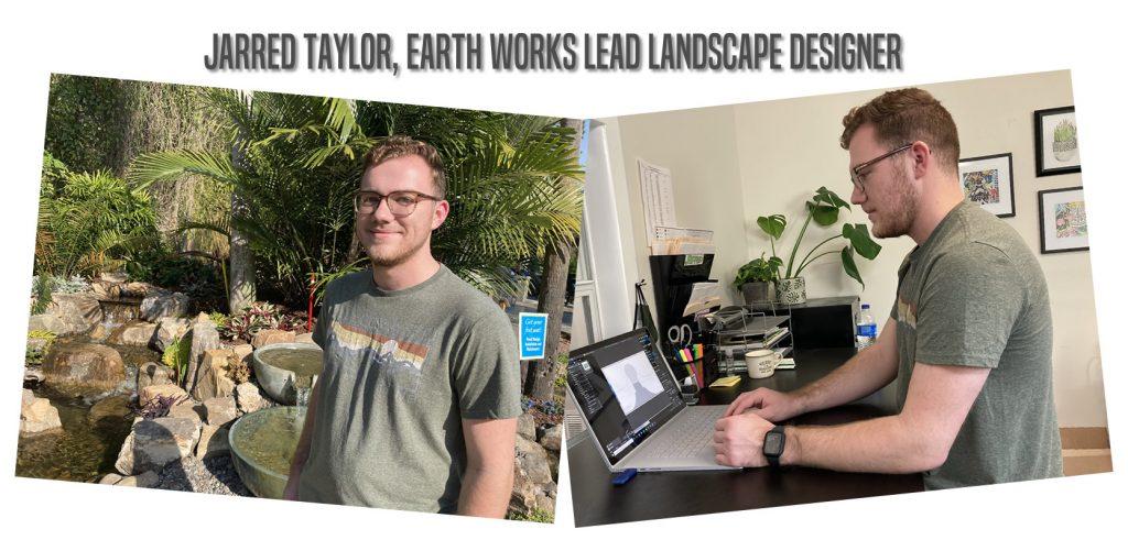 Jarred Taylor, Earth Works Lead Landscape Designer